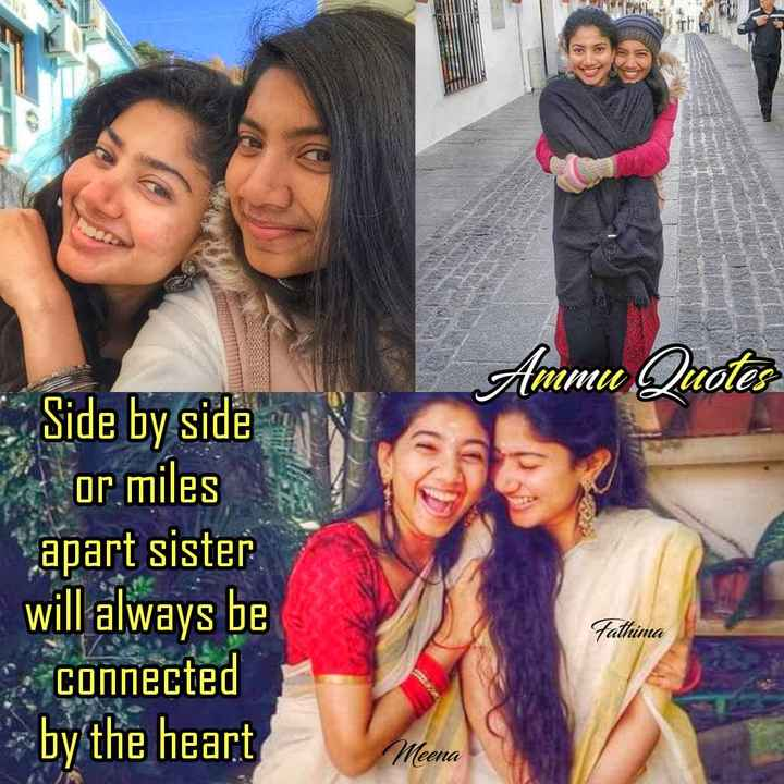 quates - mmu Quotes Side by side or miles apart sister will always be * connected by the heart Fathima Meena - ShareChat
