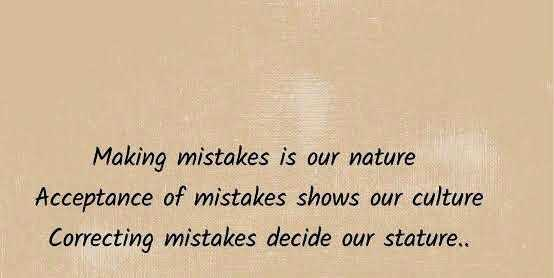 question - Making mistakes is our nature Acceptance of mistakes shows our culture Correcting mistakes decide our stature . . - ShareChat