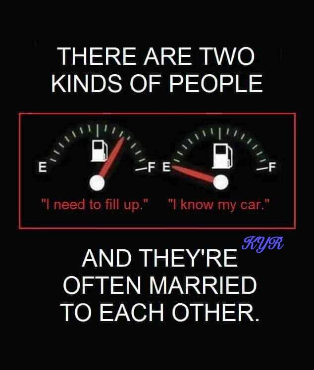 quetations - THERE ARE TWO KINDS OF PEOPLE TIL - F E I need to fill up . I know my car . _ KYR AND THEY ' RE OFTEN MARRIED TO EACH OTHER . - ShareChat