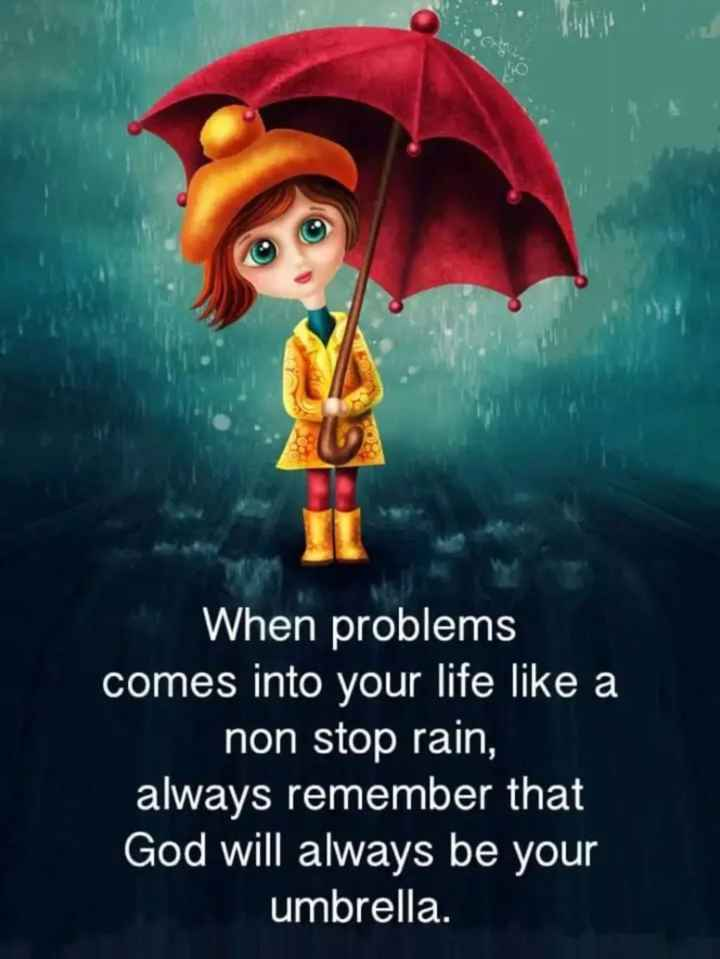 quotation - When problems comes into your life like a non stop rain , always remember that God will always be your umbrella . - ShareChat