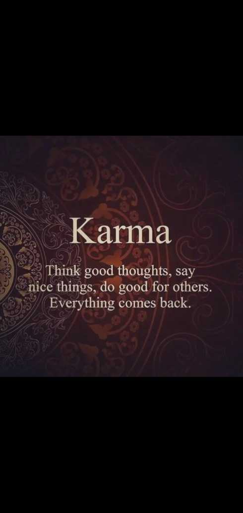 #quote - mille Karma Think good thoughts , say nice things , do good for others . Everything comes back . - ShareChat