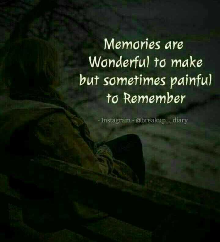 quotes - Memories are Wonderful to make but sometimes painful to Remember Instagram - @ breakup . diary , - ShareChat