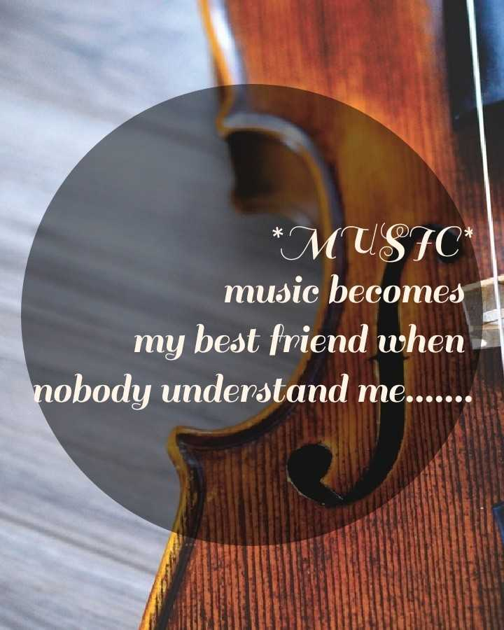 quotes - * MUSIC music becomes 1 my best friend when nobody understand me . . . . . . . - ShareChat