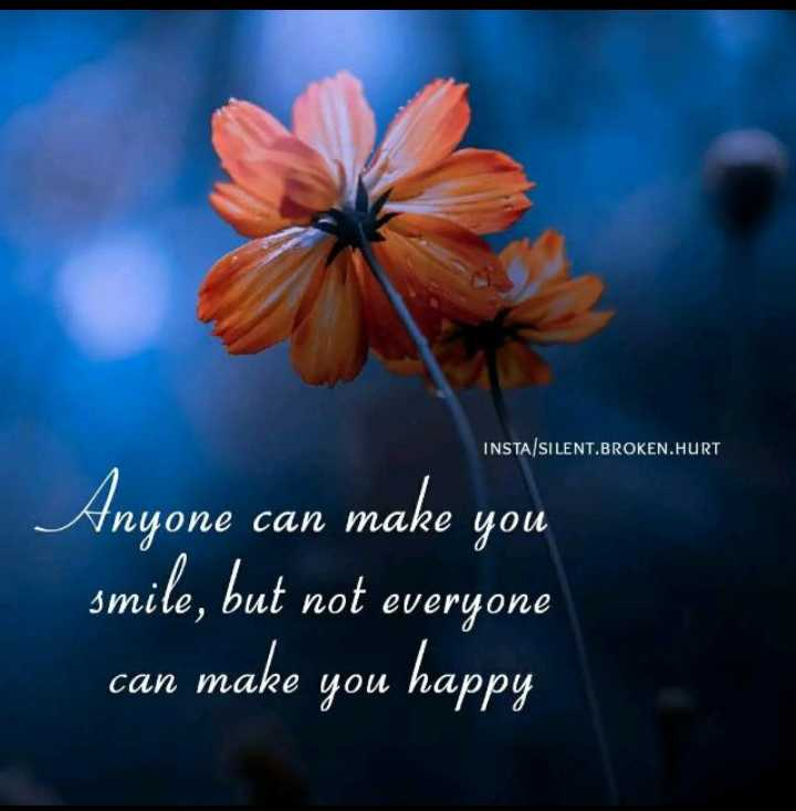 #quotes - INSTA / SILENT . BROKEN . HURT Anyone can make you smile , but not everyone can make you happy - ShareChat