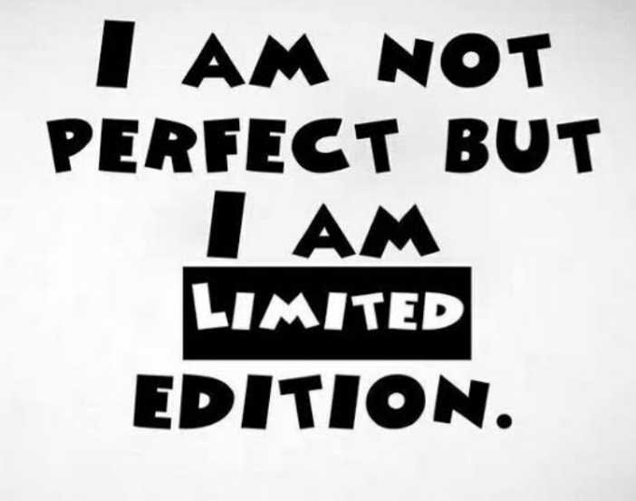 #quotes - I AM NOT PERFECT BUT I AM LIMITED EDITION . - ShareChat