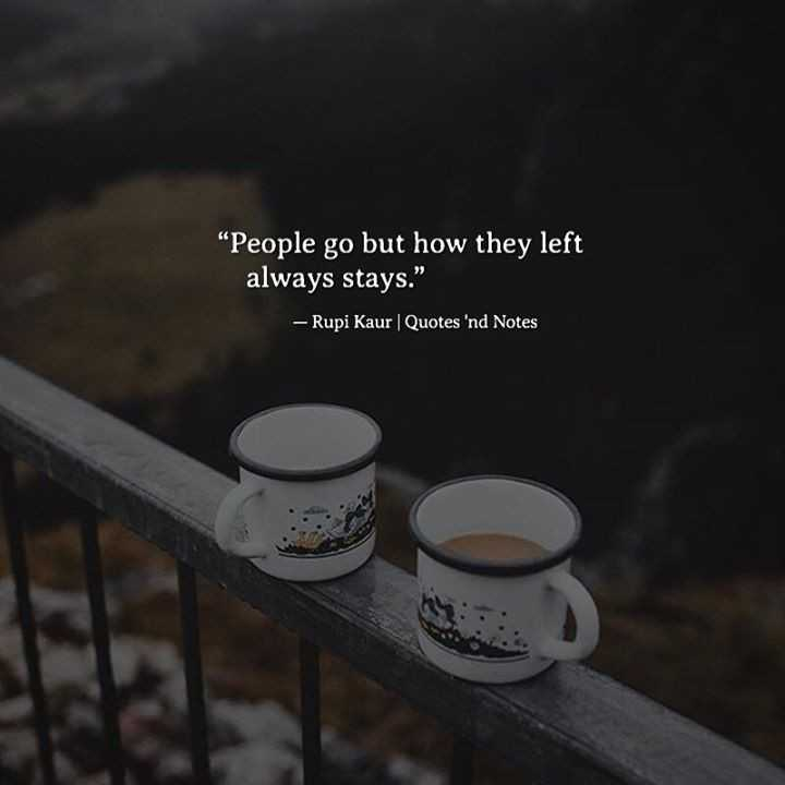 "quots - "" People go but how they left always stays . - Rupi Kaur Quotes ' nd Notes - ShareChat"