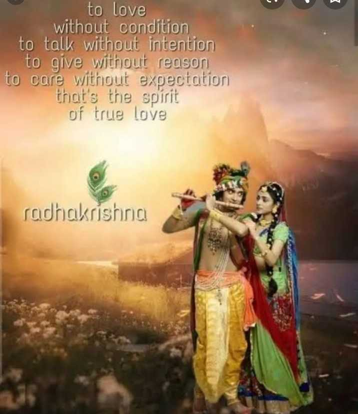 radha krishna - P to love without condition to talk without intention to give without reason to care without expectation that ' s the spirit of true love radhakrishna adhakrishna - ShareChat