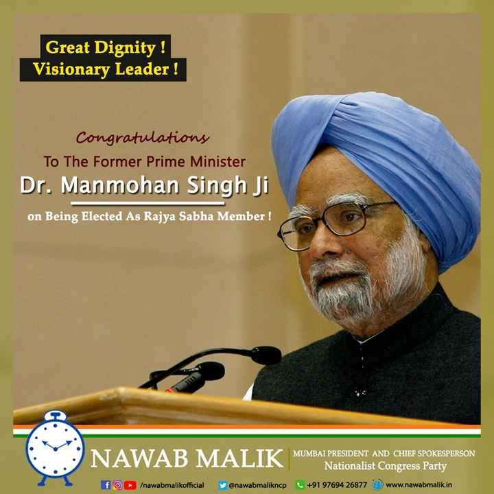 rajsabha - Great Dignity ! Visionary Leader ! Congratulations To The Former Prime Minister Dr . Manmohan Singh Ji on Being Elected As Rajya Sabha Member ! NAWAB MALIK MUMBAI PRESIDENT AND CHIEF SPOKESPERSON Nationalist Congress Party + 91 97694 26877 www . nawabmalik . in fo / nawabmalikofficial @ nawabmalikncp - ShareChat
