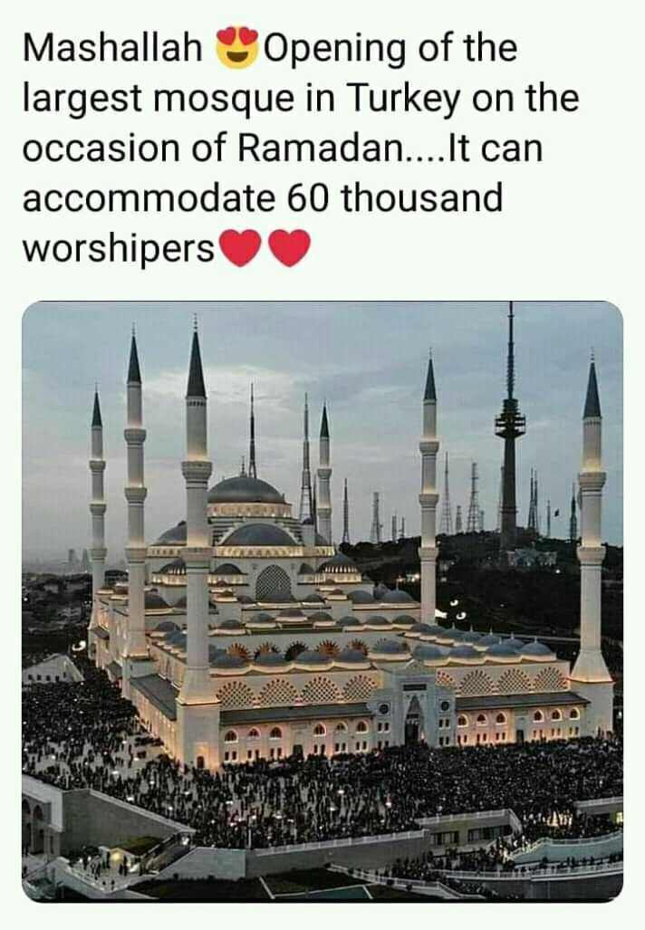 ramzan  special - Mashallah Opening of the largest mosque in Turkey on the occasion of Ramadan . . . . It can accommodate 60 thousand worshipers U 0 . 11 - ShareChat