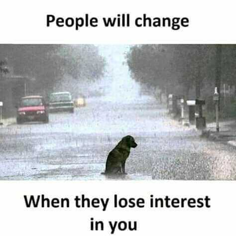 real facts - People will change When they lose interest in you - ShareChat