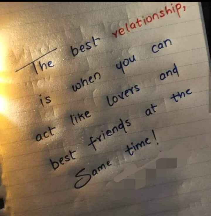 relationship - The best relationship , is when you can act like Lovers and best friends at the time ! Same - ShareChat