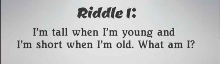 riddles - Riddle 1 : I ' m tall when I ' m young and I ' m short when I ' m old . What am I ? - ShareChat