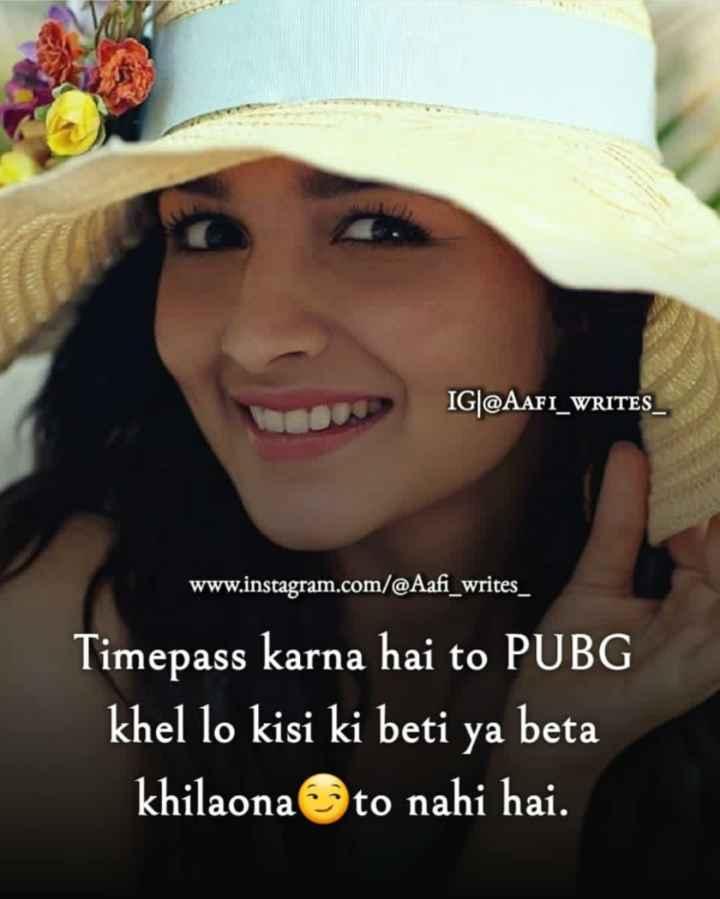 right % ✔✔✔✔✔ - IG @ AAFI _ WRITES www . instagram . com / @ Aafi _ writes _ Timepass karna hai to PUBG khel lo kisi ki beti ya beta khilaona to nahi hai . - ShareChat