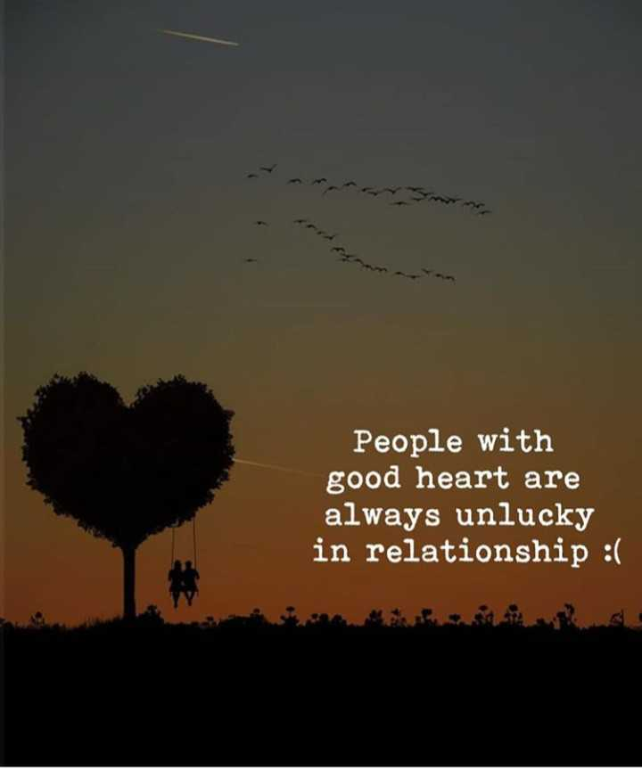 right?????? - People with good heart are always unlucky in relationship : ( - ShareChat