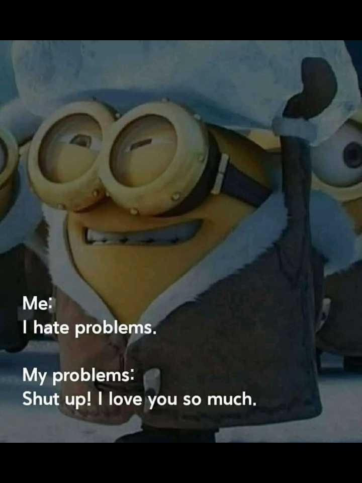 sad....😟😟 - Me : I hate problems . My problems : Shut up ! I love you so much . - ShareChat