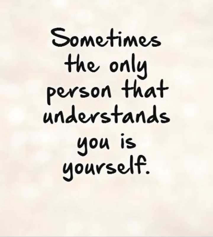 😢sad😢 - Sometimes the only person that understands you is yourself . - ShareChat