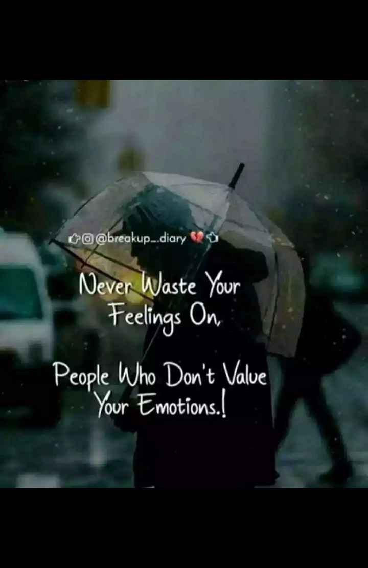 😥😥😥😥😥sad😭😭😭 - c @ @ breakup . . diary Never Waste Your Feelings On , People Who Don ' t Value Your Emotions . ! - ShareChat