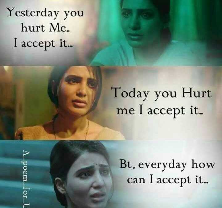 #sad - Yesterday you hurt Me . I accept it . . . Today you Hurt me I accept it . . A _ poem _ for _ l Bt , everyday how can I accept it . . . - ShareChat