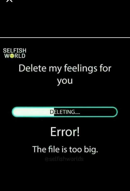 sad lv store - SELFISH WORLD Delete my feelings for Delete my felings for you DELETING . . . . Error ! The file is too big . @ selfishworlds - ShareChat