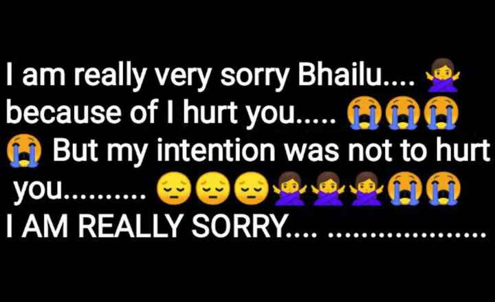 😔 sad queen 😔 - Tam really very sorry Bhailu . . . . because of I hurt you . . . . O But my intention was not to hurt you . . . . . . . . . . . . . 0 TAM REALLY SORRY . . . . OOOOOO - ShareChat