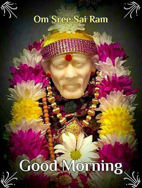 🙏sai baba - Om Sree Sai Ram Good Morning - ShareChat