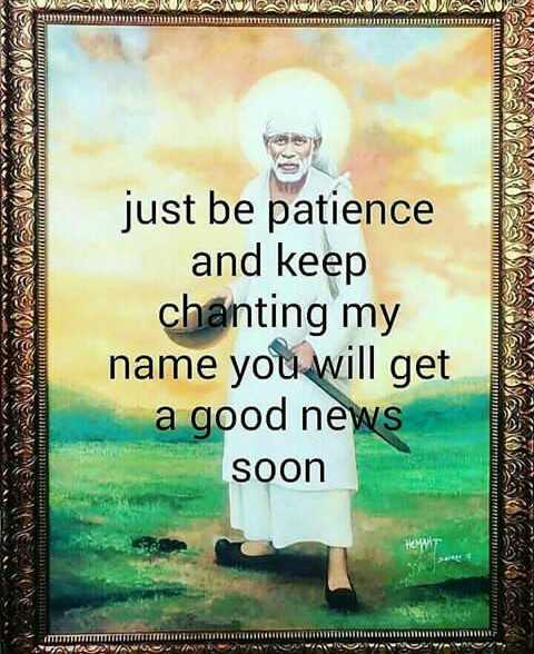 🙏sai baba - mw . A W NACAANGUKNUOVE I TH THEIR REVILLIMITATION WAASAZAINONTWEN just be patience and keep chanting my name you will get a good news soon MTTTTTTTTTTTTTTTTTTTTTTTTTTTTTTTTTTTTTTTTTTTTTTTTTTTTT TTTTTM110011110110 WAWAWALWAWIL I - ShareChat