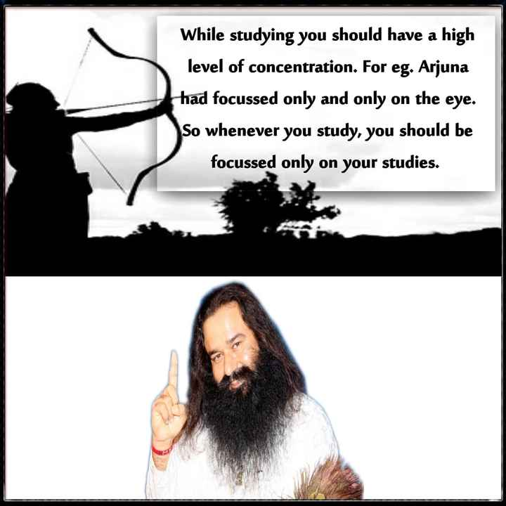 saint dr.msg - While studying you should have a high level of concentration . For eg . Arjuna had focussed only and only on the eye . So whenever you study , you should be focussed only on your studies . - ShareChat