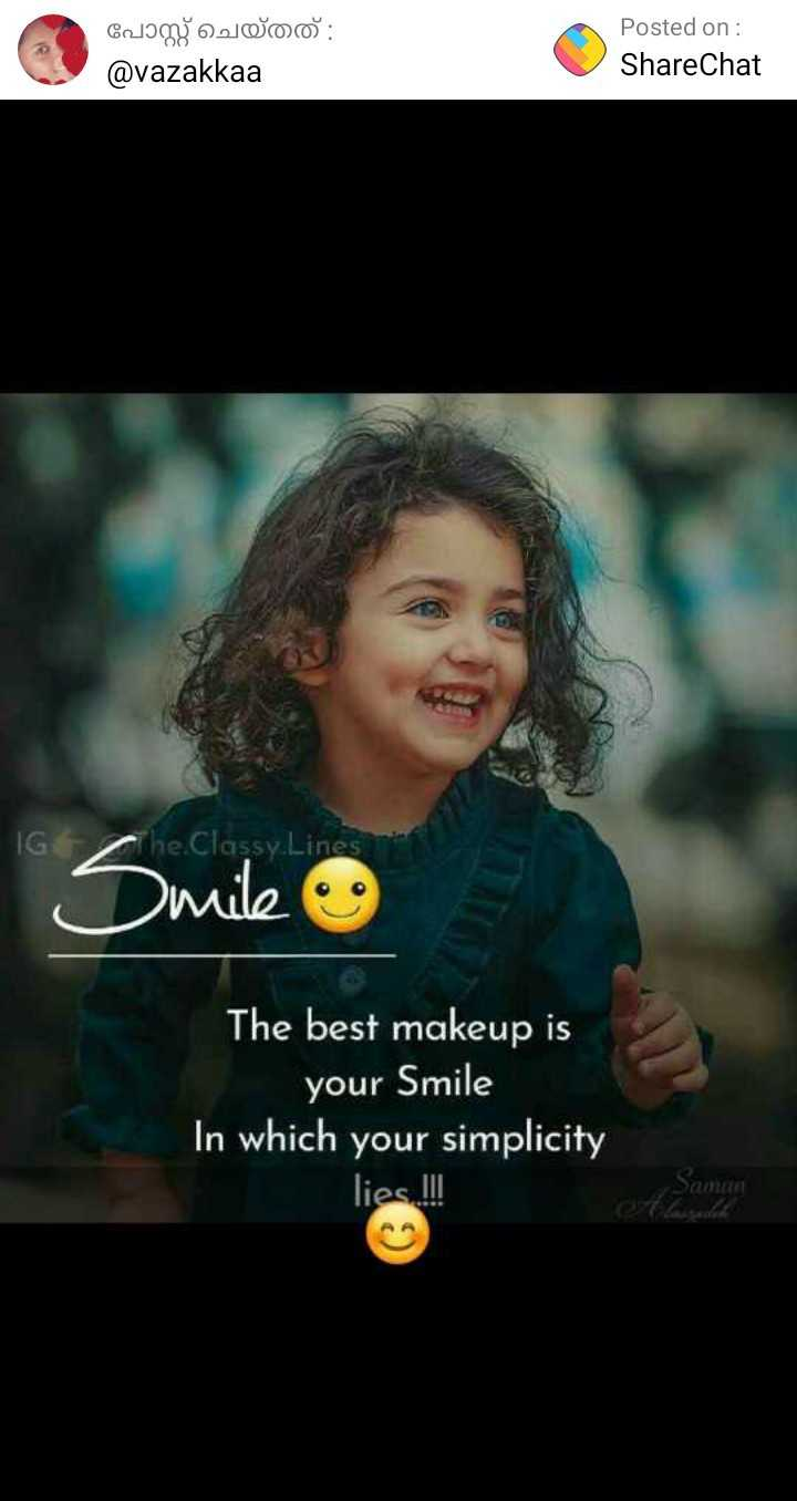 santhosham - പോസ്റ്റ് ചെയ്തത് : @ vazakkaa Posted on : ShareChat ' G h e . Classy Lines Smile The best makeup is your Smile In which your simplicity lies ! ! ! - ShareChat