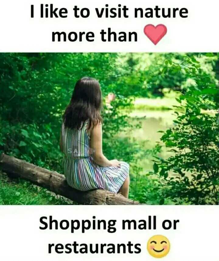 save environment - I like to visit nature more than Shopping mall or restaurants - ShareChat