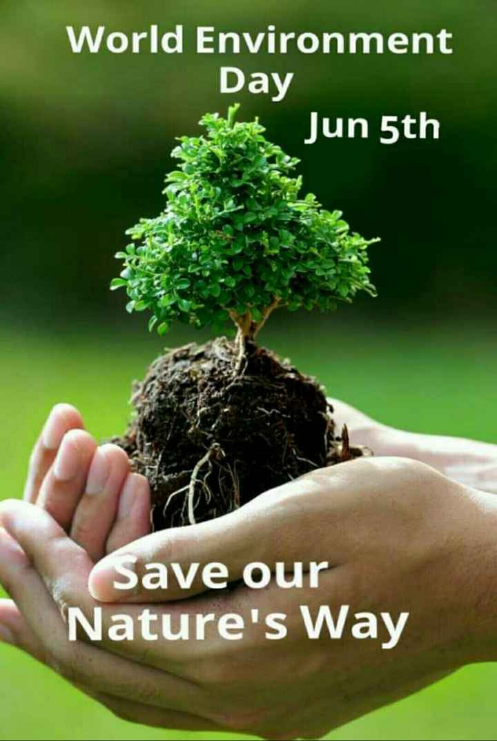 save environment - World Environment Day and Jun 5th Save our Nature ' s Way - ShareChat