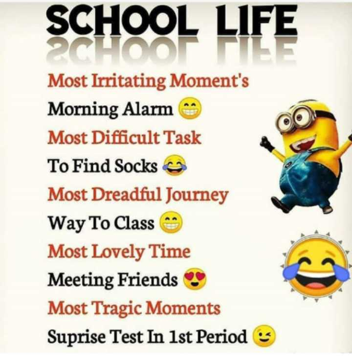 school life 🚸 - SCHOOL LIFE Most Irritating Moment ' s Morning Alarm Most Difficult Task To Find Socks Most Dreadful Journey Way To Class Most Lovely Time Meeting Friends Most Tragic Moments Suprise Test In 1st Period - ShareChat