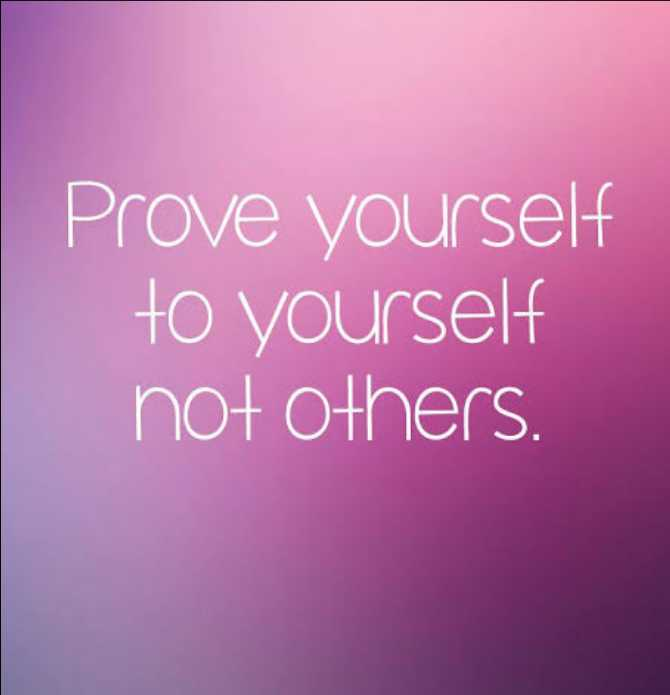 self confidence - Prove yourself to yourself not others . - ShareChat