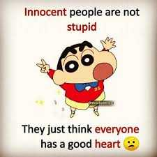 shin chan - Innocent people are not stupid They just think everyone has a good heart - ShareChat