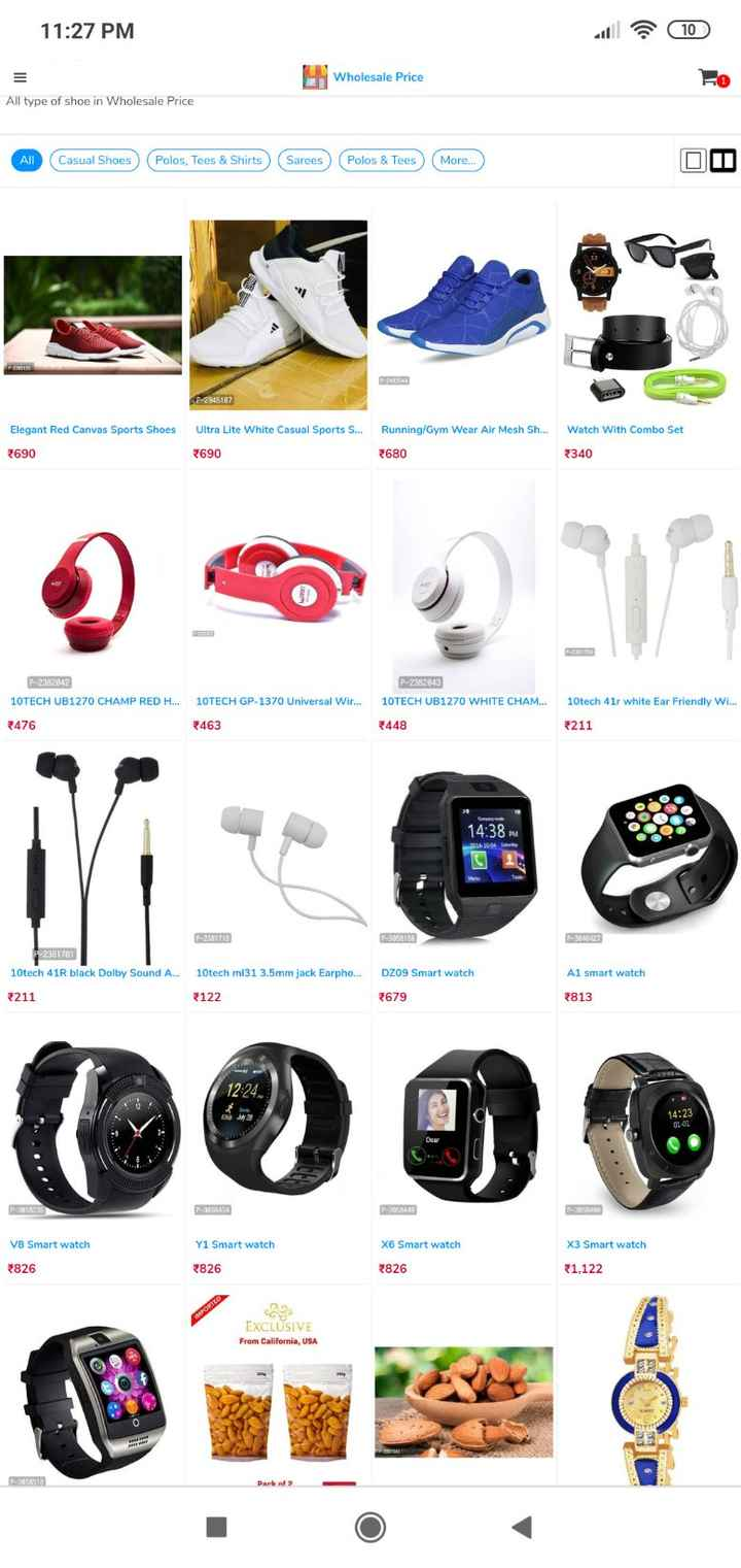 shopping - 11 : 27 PM Wholesale Price All type of shoe in Wholesale Price A Casual Shoes Polos , Tees & Shirts Sarees Polos & Tees More . . OT P - 9945127 Elegant Red Canvas Sports Shoes Ultra Lite White Casual Sports S . . . Running / Gym Wear Air Mesh Sh . . . Watch With Combo Set 3690 3690 2680 * 340 P - 2382643 P - 2382042 10TECH UB1270 CHAMP RED H . . . CHUB 1270 CHAMP REDH 10TECH GP - 1370 Universal Wir . . . 10TECH UB1270 WHITE CHAM . . . 10tech 41r white Ear Friendly Wi . . . 3476 463 448 211 14 : 38 PM P - 2381715 P - 3858168 P - 3016427 P - 2381781 10tech 41R black Dolby Sound A . . . 8211 10tech mi31 3 . 5mm jack Earpho . . . . DZ09 Smart Watch Al smart watch 122 2679 2813 12 : 24 009 வன் 14 : 23 01 - 01 7652 F - 3850634 - 3166140 25848 Y1 Smart watch X6 Smart Watch X3 Smart watch V8 Smart Watch 826 * 826 826 1 , 122 EXCLUSIVE From California , USA il og PSR - ShareChat