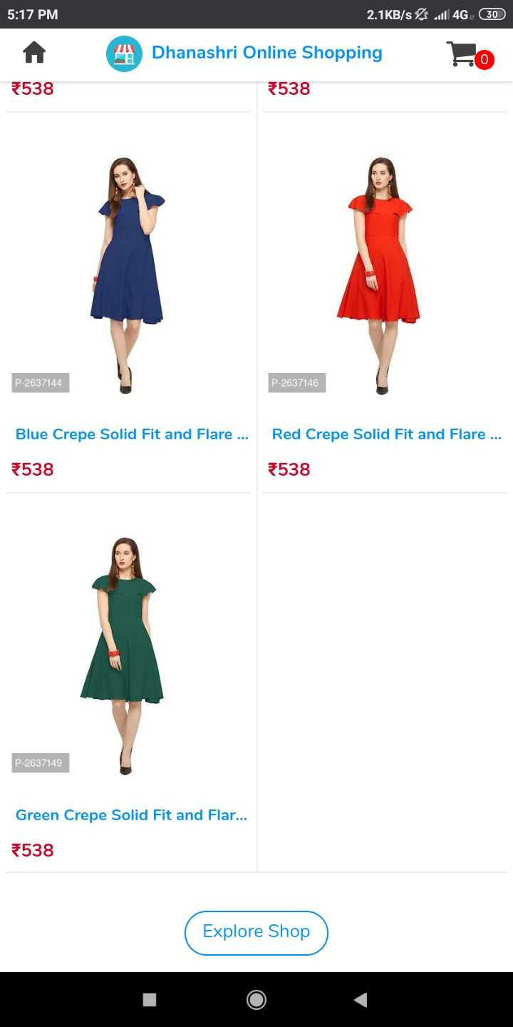 shopping - 5 : 17 PM 2 . 1KB / s4 - 4G ( 30 Dhanashri Online Shopping A 538 538 P - 2637144 P - 2637146 Blue Crepe Solid Fit and Flare . . . Red Crepe Solid Fit and Flare . . . 538 * 538 P - 2637149 Green Crepe Solid Fit and Flar . . . 538 Explore Shop - ShareChat