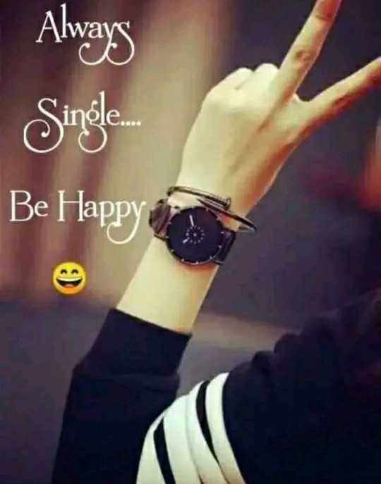 singal - - Always Single . . . Be Happy - ShareChat
