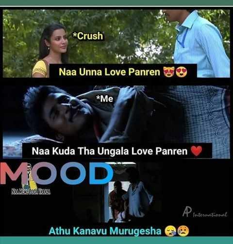 singles paridhabangal - * Crush Naa Unna Love Panren * Me Naa Kuda Tha Ungala Love Panren MOODIT NM MEME PODA VELA A internsitional Athu Kanavu Murugesha - ShareChat