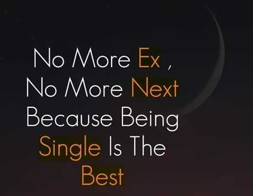 single vs committed - No More Ex , ' No More Next Because Being Single Is The Best - ShareChat