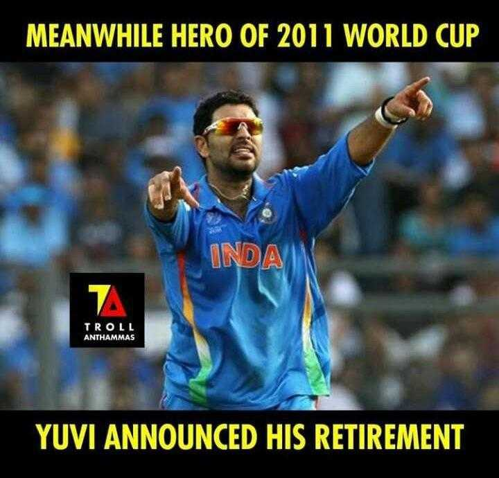 sixer king yuvi bday🏏 - MEANWHILE HERO OF 2011 WORLD CUP INDA 1 TROLL ANTHAMMAS YUVI ANNOUNCED HIS RETIREMENT - ShareChat