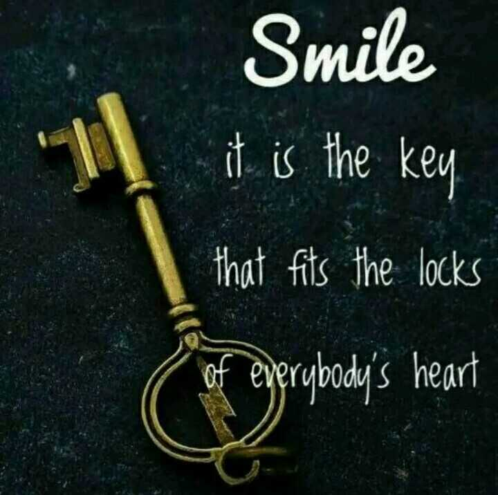 smile ☺️ - Smile it is the key that fits the locks of everybody ' s heart - ShareChat