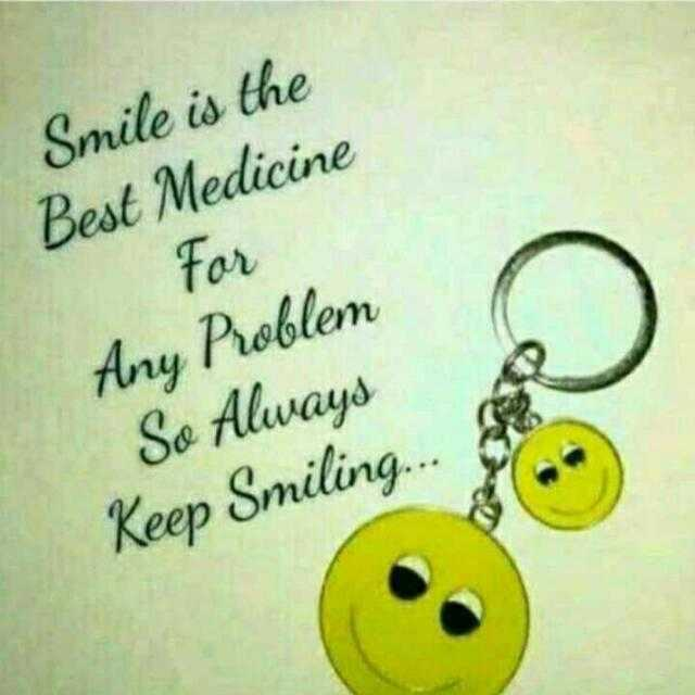 smile😊😉😘 - Smile is the Best Medicine For Any Problem So Always Keep Smiling . . . - ShareChat