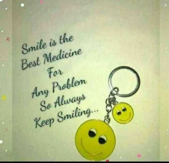 smile😊😉😘 - Smile is the Best Medicine Any Problem So Always Keep Smiling . . . - ShareChat