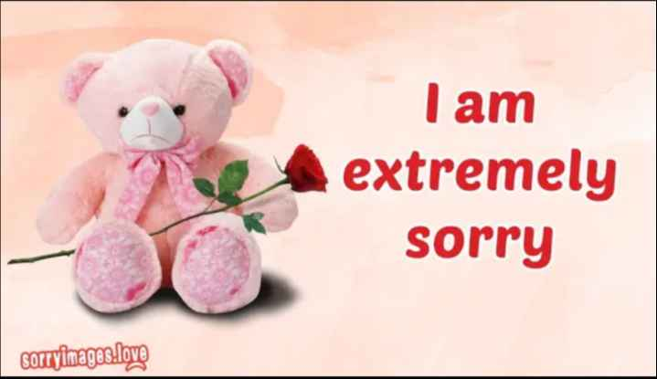 sorry - I am extremely sorry sorryinages . love - ShareChat