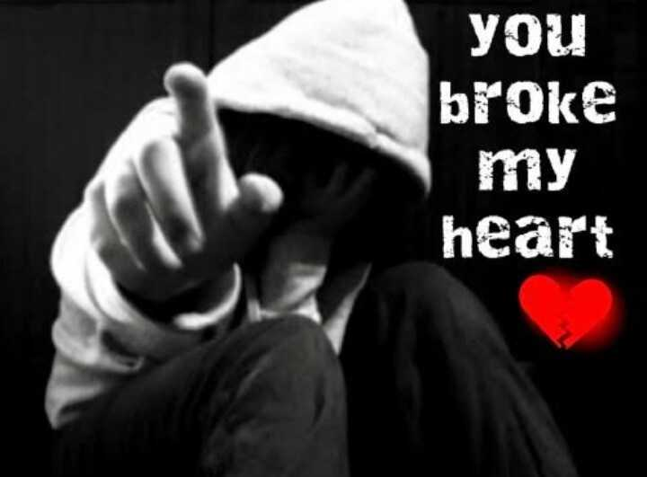 so sad - you broke my heart - ShareChat