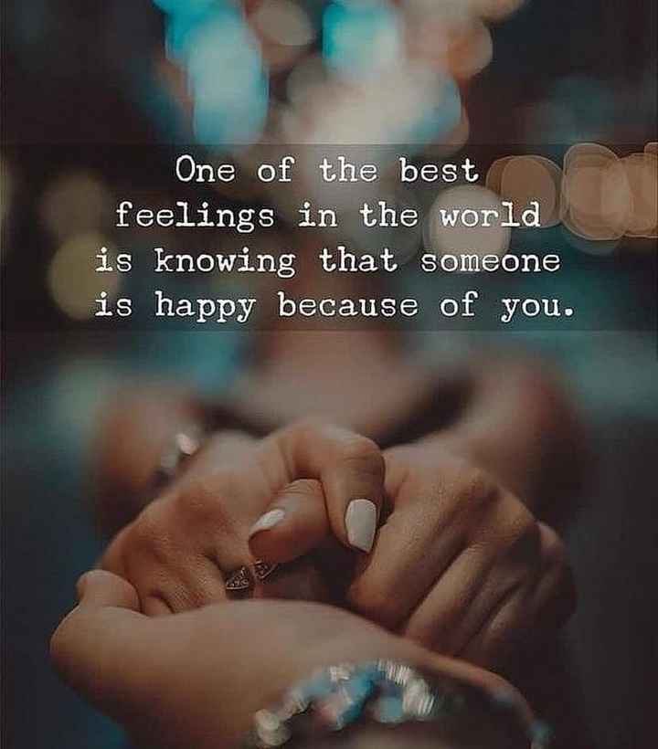 spl post - One of the best feelings in the world is knowing that someone is happy because of you . - ShareChat