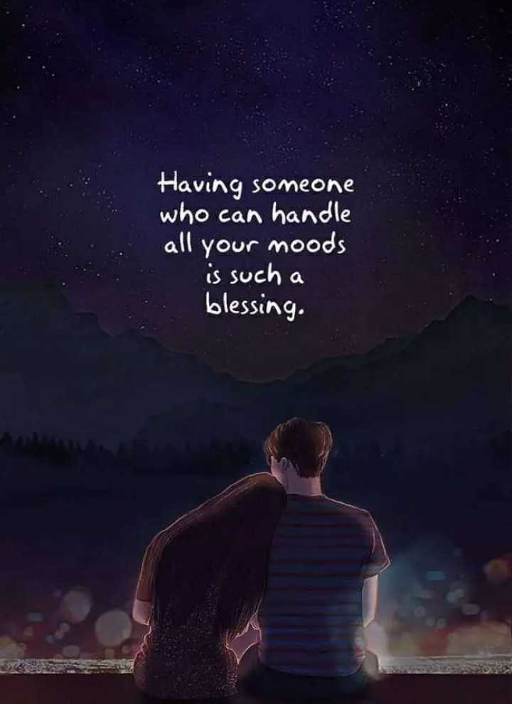 spl quotes - Having someone who can handle all your moods is such a blessing , - ShareChat