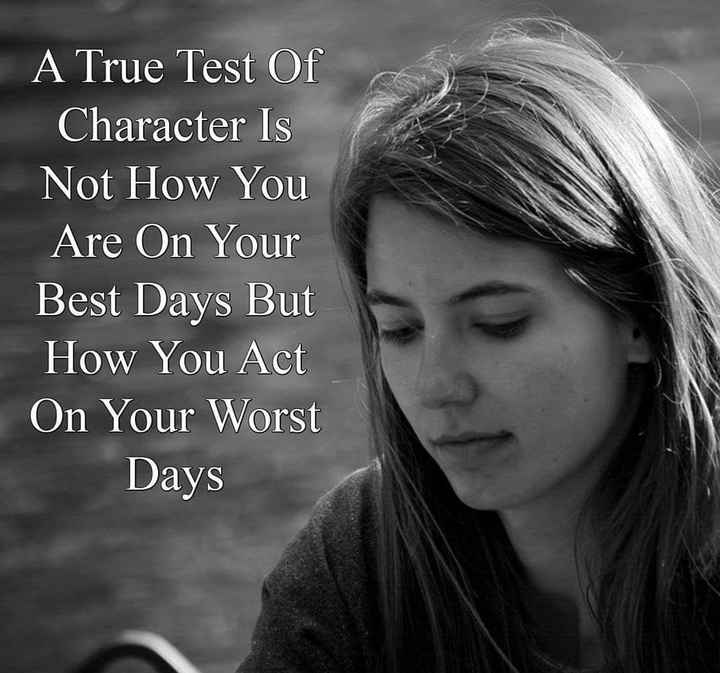 spl quotes - A True Test Of Character Is Not How You Are On Your Best Days But How You Act On Your Worst Days - ShareChat
