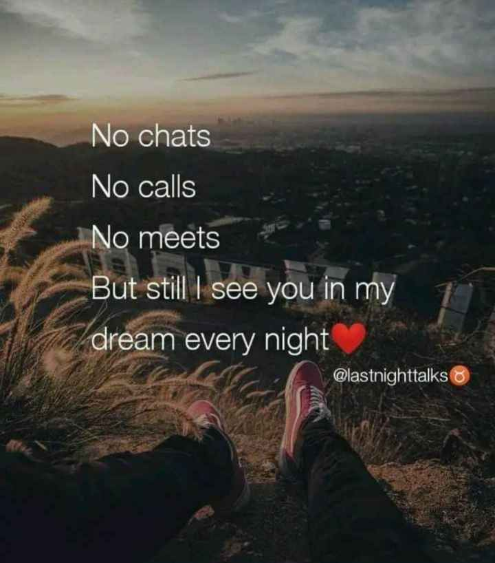spl quotes - No chats No calls No meets But still I see you in my dream every night @ lastnighttalks 8 - ShareChat