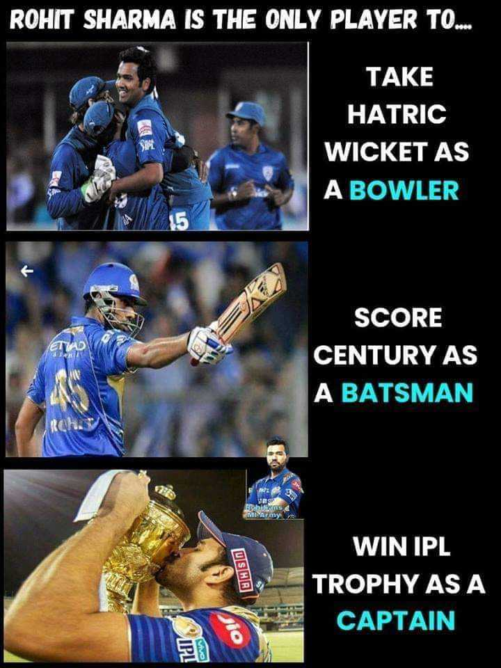 sports - ROHIT SHARMA IS THE ONLY PLAYER TO TAKE HATRIC WICKET AS A BOWLER SCORE CENTURY AS A BATSMAN Rch ROBINS MIYAT my USHA WIN IPL TROPHY AS A CAPTAIN Jio IPL vive - ShareChat