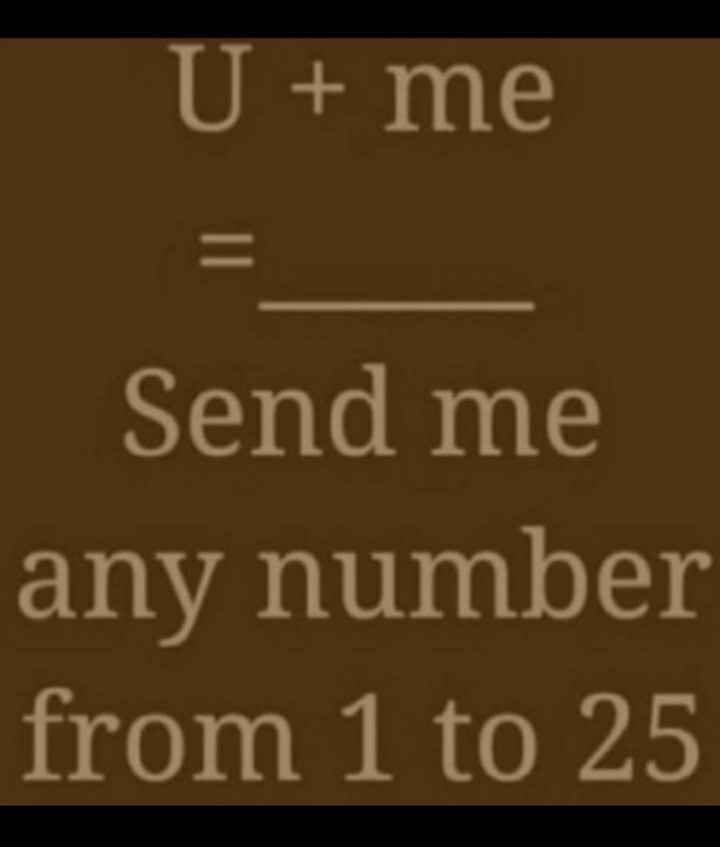 s s - U + me Send me any number from 1 to 25 - ShareChat